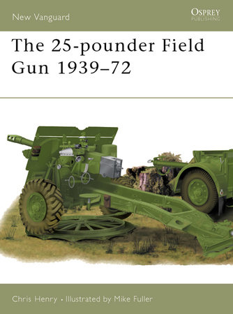 The 25-pounder Field Gun 1939-72 by