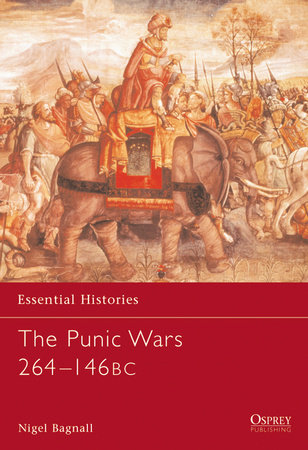 The Punic Wars 264-146 BC by Nigel Bagnall