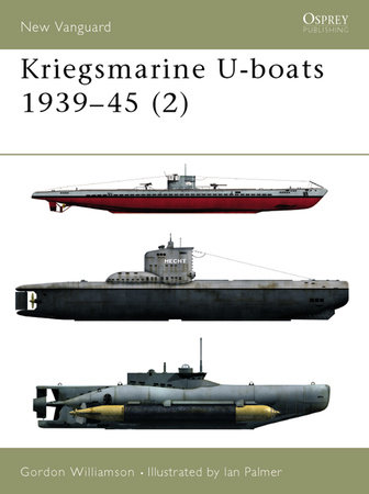 Kriegsmarine U-boats 1939-45 (2) by Gordon Williamson