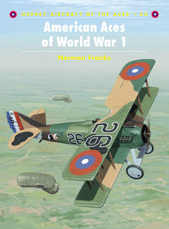 American Aces of World War 1 by Norman Franks