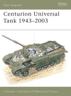 Centurion Universal Tank 1943-2003 by Simon Dunstan
