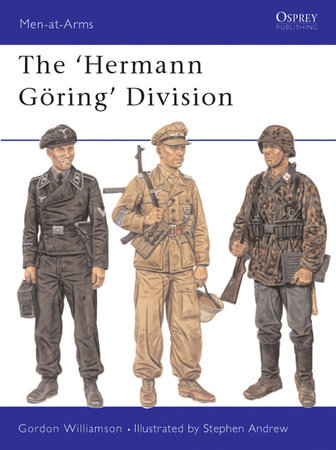 The Hermann Göring Division by Gordon Williamson