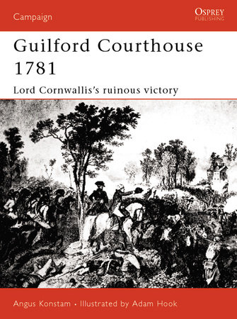 Guilford Courthouse 1781 by Angus Konstam