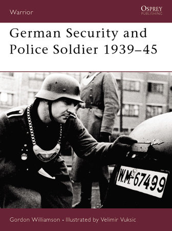 German Security and Police Soldier 1939-45 by