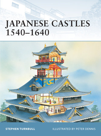 Japanese Castles 1540-1640 by Stephen Turnbull