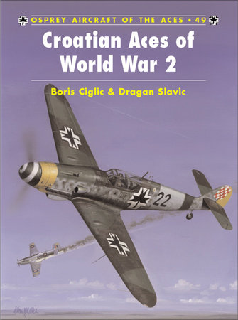 Croatian Aces of World War 2 by