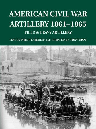 American Civil War Artillery 1861-65 by