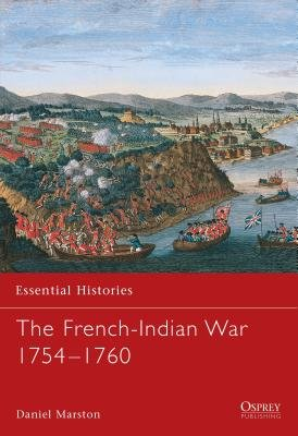The French-Indian War 1754-1760 by
