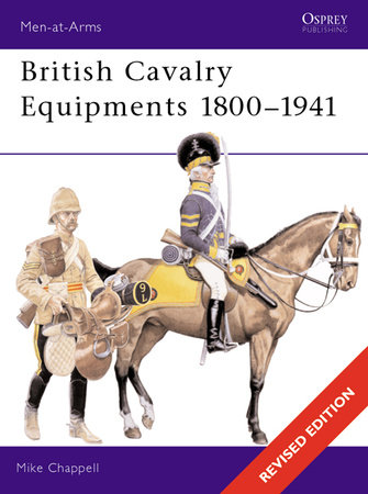 British Cavalry Equipments 1800-1941 by
