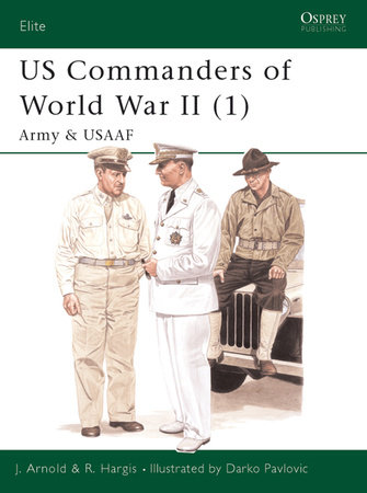 US Commanders of World War II (1) by James Arnold