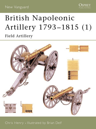 British Napoleonic Artillery 1793-1815 (1) by Chris Henry