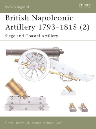 British Napoleonic Artillery 1793-1815 (2) by
