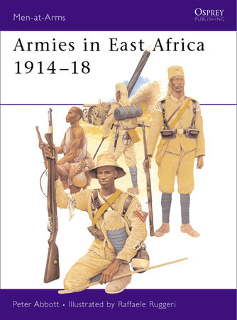 Armies in East Africa 1914-18 by Peter Abbott