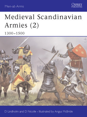 Medieval Scandinavian Armies (2) by David Lindholm