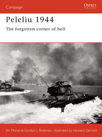 Peleliu 1944 by Gordon Rottman