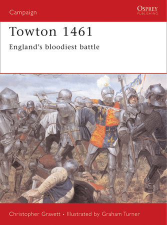 Towton 1461 by Christopher Gravett
