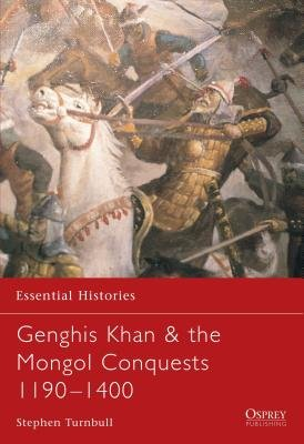 Genghis Khan & the Mongol Conquests 1190-1400 by Stephen Turnbull