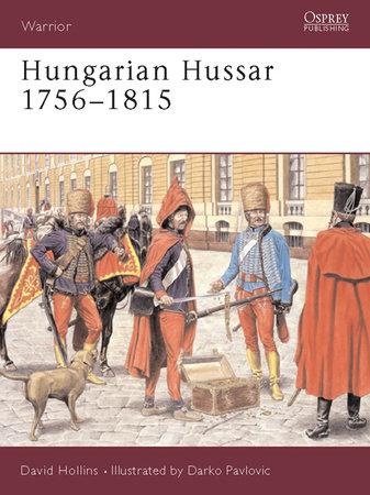 Hungarian Hussar 1756-1815 by David Hollins
