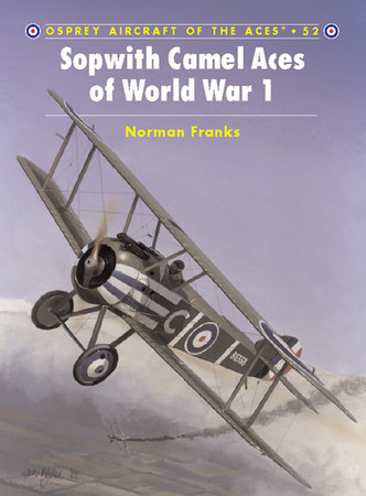 Sopwith Camel Aces of World War 1 by Norman Franks