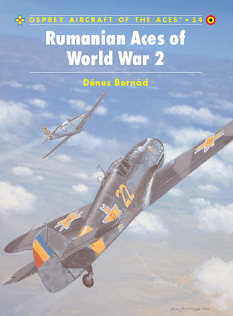Rumanian Aces of World War 2 by Denes Bernad
