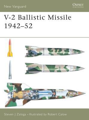 V-2 Ballistic Missile 1942-52 by Steven Zaloga