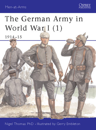 The German Army in World War I (1) by Nigel Thomas
