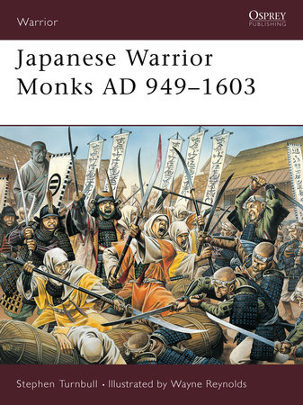 Japanese Warrior Monks AD 949-1603 by