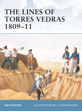 The Lines of Torres Vedras 1809-11 by
