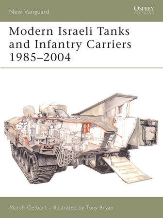 Modern Israeli Tanks and Infantry Carriers 1985-2004 by