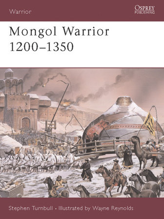 Mongol Warrior 1200-1350 by Stephen Turnbull