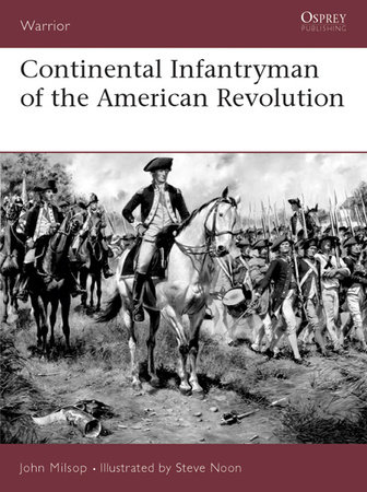 Continental Infantryman of the American Revolution by John Milsop