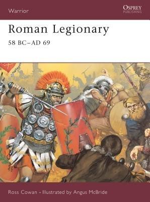 Roman Legionary 58 BC-AD 69 by