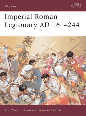 Imperial Roman Legionary AD 161-284 by Ross Cowan