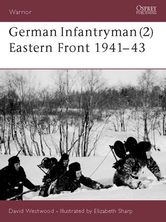 German Infantryman (2) Eastern Front 1941-43 by