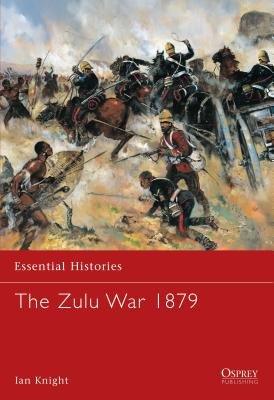 The Zulu War 1879 by Ian Knight