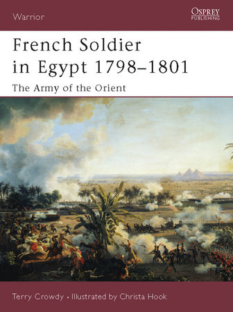 French Soldier in Egypt 1798-1801 by