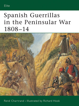 Spanish Guerrillas in the Peninsular War 1808-14 by Rene Chartrand