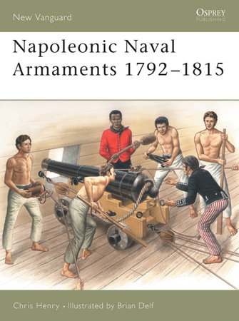 Napoleonic Naval Armaments 1792-1815 by