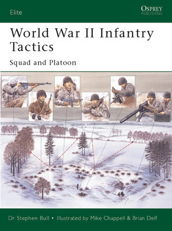 World War II Infantry Tactics (1) by Stephen Bull