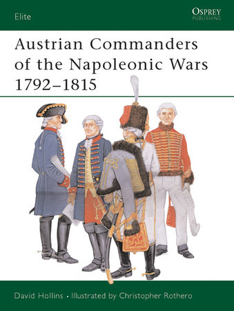 Austrian Commanders of the Napoleonic Wars 1792-1815 by David Hollins