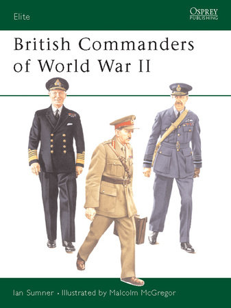 British Commanders of World War II by Ian Sumner