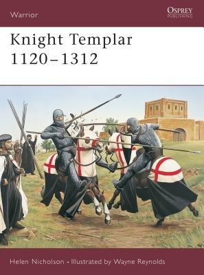 Knight Templar 1120-1312 by Helen Nicholson