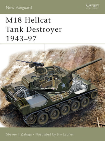 M18 Hellcat Tank Destroyer 1943-97 by Steven Zaloga