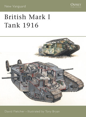 British Mark I Tank 1916 by David Fletcher