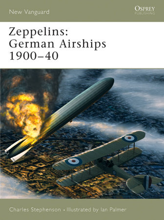 Zeppelins: German Airships 1900-40 by Charles Stephenson