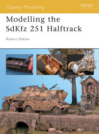 Modelling the SdKfz 251 Halftrack by