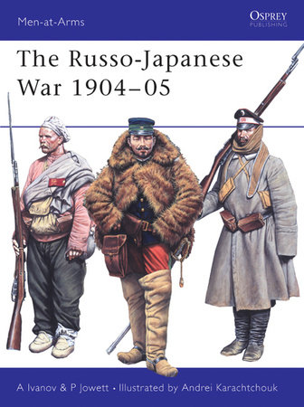 The Russo-Japanese War 1904-05 by Alexei Ivanov