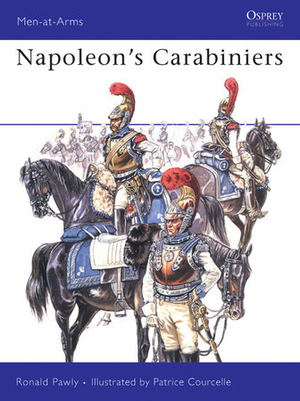 Napoleon's Carabiniers by Ronald Pawly