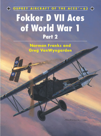 Fokker D VII Aces of World War 1 by Norman Franks