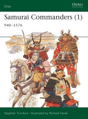 Samurai Commanders (1) by Stephen Turnbull